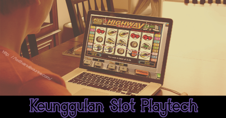 Keunggulan Slot Playtech