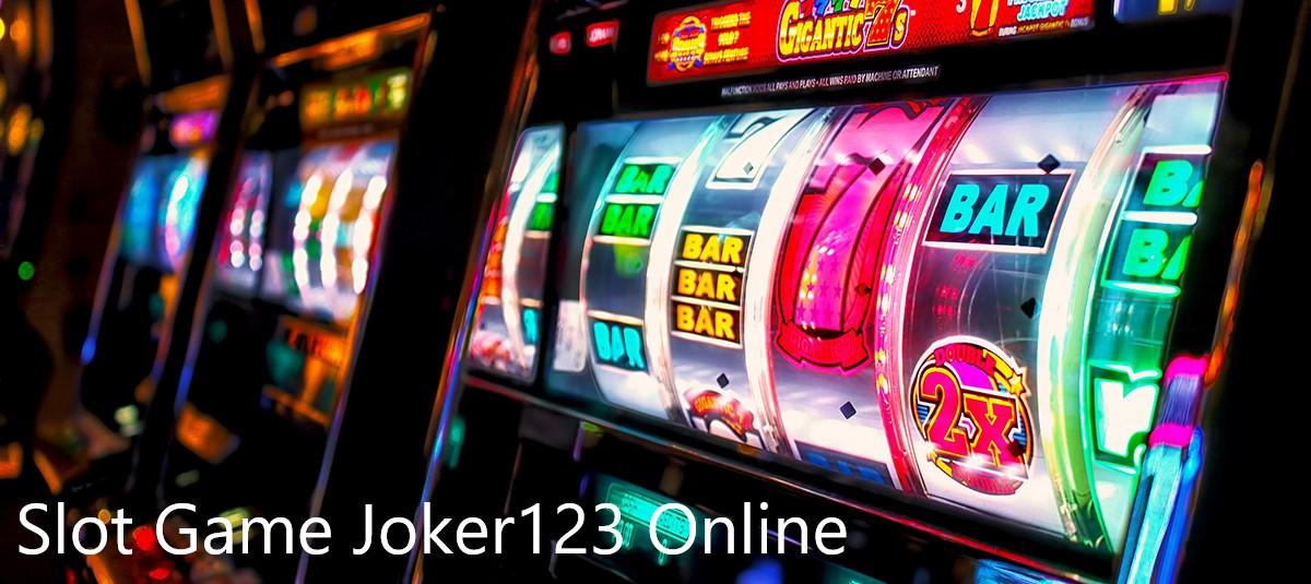 Bermain Slot Online Terbaru Joker123